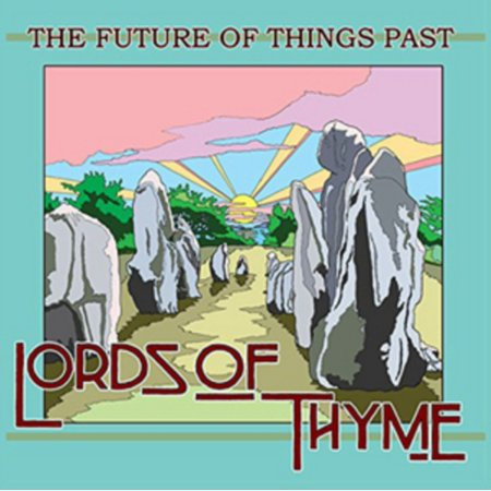 Lords Of Thyme - The Future Of Things Past  (VINYL)