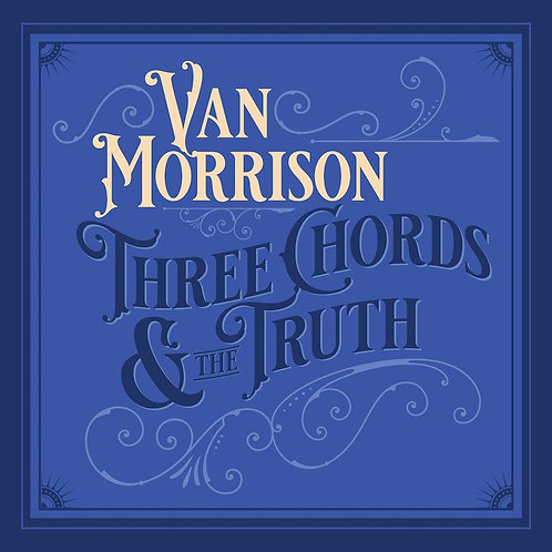 Van Morrison  - Three Chords & The Truth (VINYL)