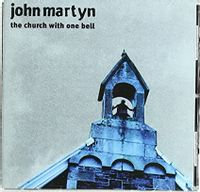 John Martyn - The Church With One Bell (LIMITED VINYL)