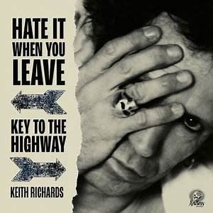 """Keith Richards - Hate It When You leave / Key To The Highway (7"""" SINGLE)"""