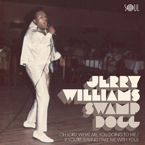 "Jerry Williams / Swamp Dogg  - Oh Lord, What Are You Doing To Me (7"")"