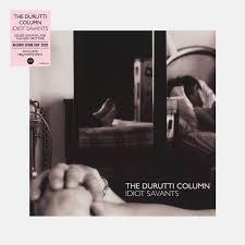 Durutti Column  - Idiot Savants (WHITE VINYL LP VINYL)