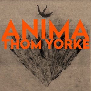 Thom Yorke  - Anima (LIMITED ORANGE VINYL)