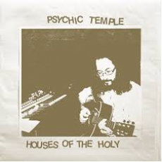 Psychic Temple - Houses Of The Holy  (2LP VINYL)