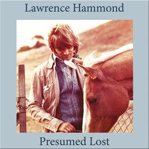 Lawrence Hammond  - Presumed Lost (VINYL)