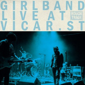 Girl Band - Vicar Street Live  (2LP VINYL)
