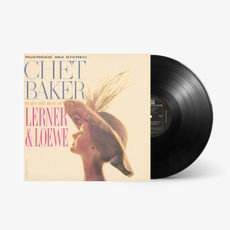 Chet Baker - Plays The Best Of Lerner And Lowe (2021 REISSUE VINYL)