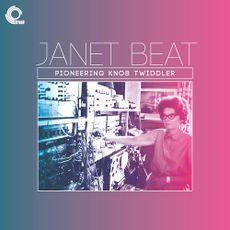 Janet Beat - Pioneering Knob Twiddler (VINYL)