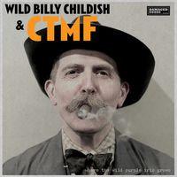 Wild Billy Childish & CTMF  - Where The Wild Purple Iris Grows (VINYL)