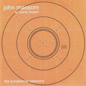 John Massoni & Sonic Boom - The Sundowner Sessions (GREEN VINYL)