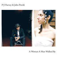 PJ Harvey & John Parish - A Woman A Man Walked By (VINYL)
