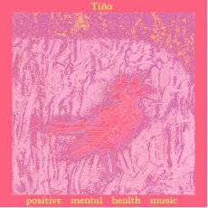Tina - Positive Mental Health Music  (LIMITED PINK VINYL)