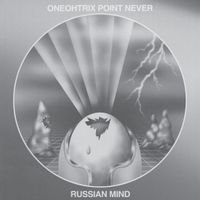 Oneohtrix Point Never - Russian Mind (VINYL)