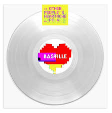 Bastille -  Other People's Heartache Pt. 4  (CLEAR VINYL)