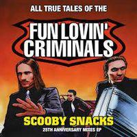 "Fun Loving'Criminals - Scooby Snacks; 25th Anniversary  (LIMITED ORANGE 12"")"