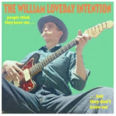 The William Loveday Intention - People Think They Know Me..  (VINYL)