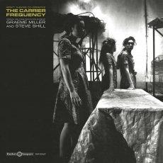 Graeme Miller & Steve Shill - The Carrier Frequency - OST  (VINYL)