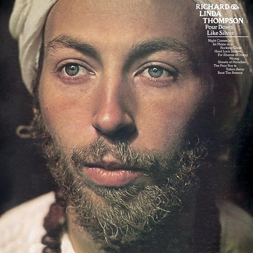 Richard & Linda Thompson - Pour Down Like Silver (2020 REISSUE 180Gm VINYL)
