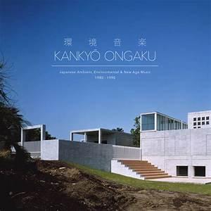 Kankyo Ongaku: Japanese Ambient, Environmental & New Age Music 1980/90  (2CD)
