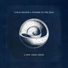 Lukas Nelson & Promise Of The Real - A Few Stars Apart  (VINYL)
