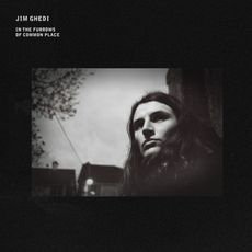 Jim Ghedi - In the Furrows Of Common Place (VINYL)