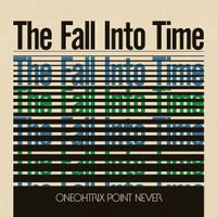 Oneohtrix Point Never -  The Fall Into Time  (VINYL)