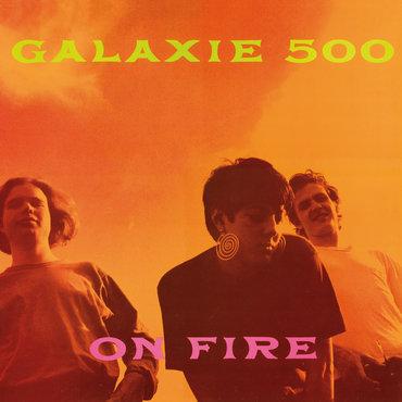 Galaxie 500 - On Fire  (VINYL)