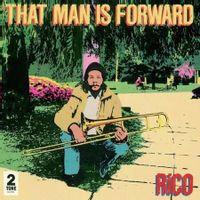 Rico  - That Man Is Forward [40th ANNIVERSARY VINYL]