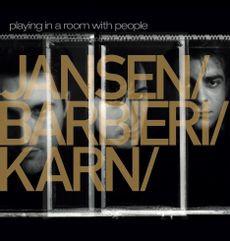 Jansen/ Barbieri / Karn - Playing In A Room With People  (SILVER 2LP VINYL)