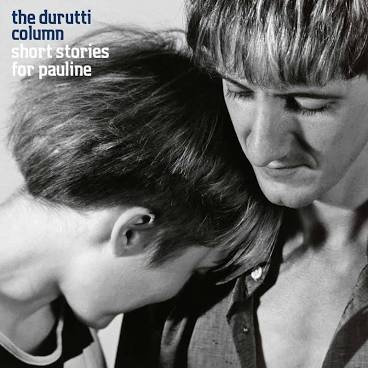The Durutti Column - Short Stories Fort Pauline (VINYL)