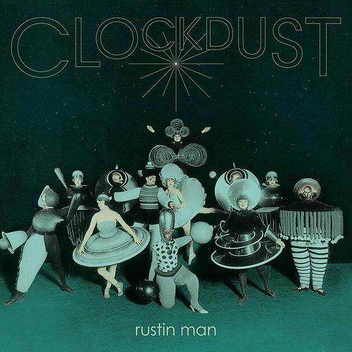 Rustin Man - Clockdust (VINYL - DELUXE EDITION)