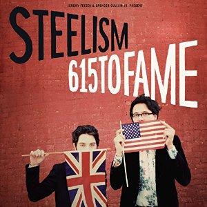 Steelism  - 615 To Fame (VINYL)