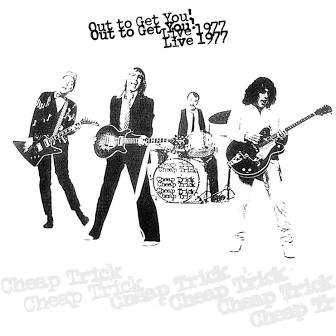 Cheap Trick - Out To Get You Live '77  (2LP VINYL)