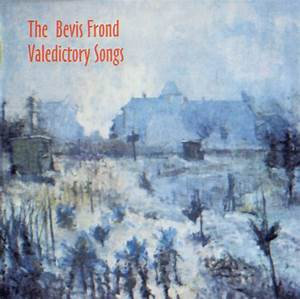 The Bevis Frond - Valedictory Songs  (2LP VINYL)