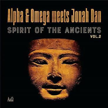Alpha & Omega Vs Jonah Dan - Spirits Of The Ancients Vol 2  (VINYL)