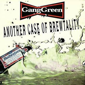 Gang Green - Another Case Of Brewtality  (GREEN VINYL)