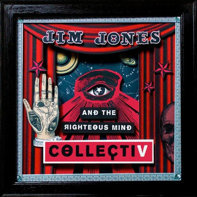 Jim Jones And The Righteous Mind  - Collectiv (VINYL)