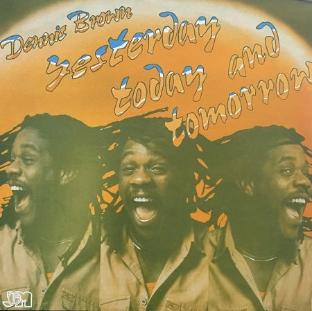 Dennis Brown - Yesterday Today And Tomorrow (VINYL)