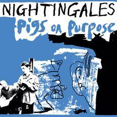 The Nightingales - Pigs On Purpose  (2021  2LP BLUE VINYL)