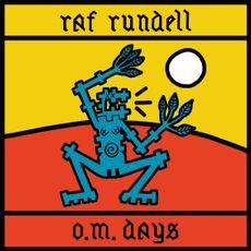 Raf Rundell - O.M days  (ECO WAX VINYL)