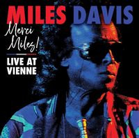 Miles Davis -  Merci, Miles!  Live at Vienne (2LP VINYL)