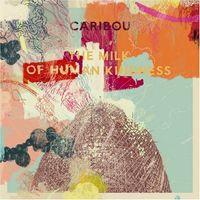 Caribou - The Milk Of Human Kindness  (VINYL)