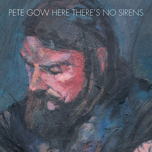 Pete Gow - Here There's No Sirens (CD)