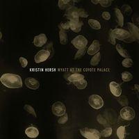 Kristin Hersch - Wyatt At The Coyote Palace (2LP GOLD VINYL)