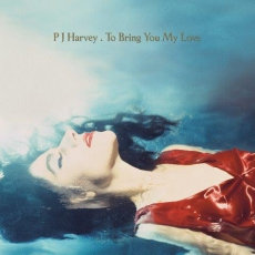 PJ Harvey - To Bring You My Love  (2020 REISSUE VINYL)