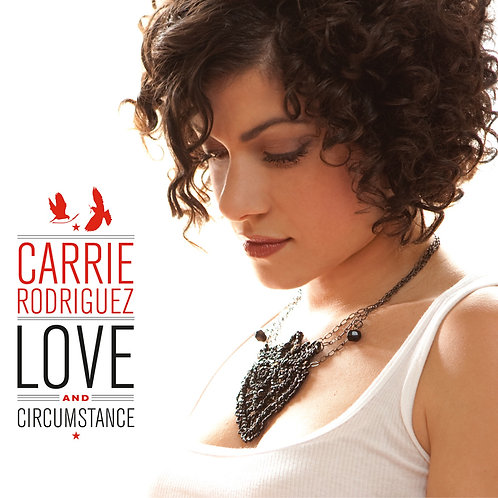 Carrie Rodriguez  - Love And Circumstance (VINYL)