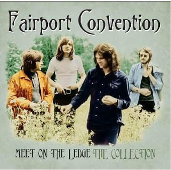 Fairport Convention  - Meet On The Ledge The Collection (VINYL)