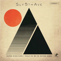 """SLY5THAVE - Super Rich Kids / Hold On  (7"""")"""