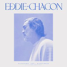 Eddie Chacon - Pleasure, Joy & Happiness  (VINYL)