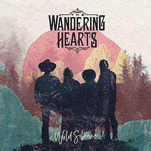 The Wandering Hearts - Wild Silence (VINYL)